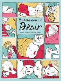 Fanny Lesbros et Pauline Aubry - Un bébé nommé désir.