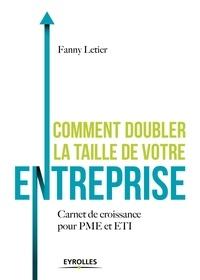 Fanny Letier - Comment doubler la taille de votre entreprise - Carnet de croissance pour PME et ETI.