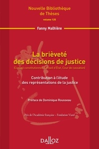 Fanny Malhière - La brièveté des décisions de justice (Conseil constitutionnel, Conseil d'Etat, Cour de cassation) - Contribution à l'étude des représentations de la justice.