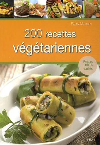 Fanny Matagne - 200 recettes végétariennes.