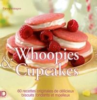 Whoopies & cupcakes- 60 recettes originales de délicieux biscuits fondants et moelleux - Fanny Matagne  