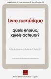 Fanny Mazzone et Clarisse Barthe-Gay - Livre numérique : quels enjeux, quels acteurs ? - Actes de la journée d'études du 21 février 2011 au Centre universitaire de Tarn-et-Garonne.