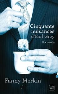 Fanny Merkin - Cinquante Nuisances d'Earl Grey.
