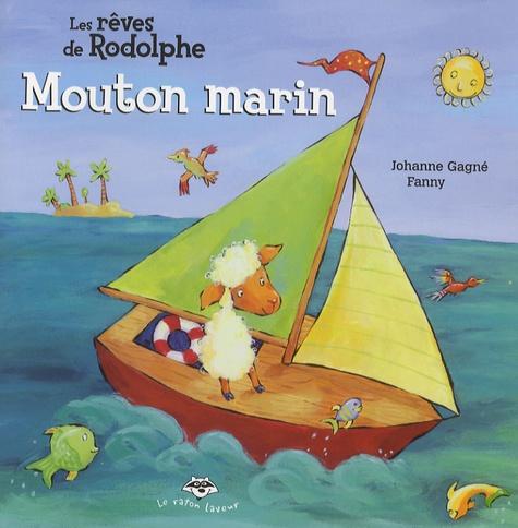 Fanny et Johanne Gagné - Mouton marin - Les rêves de Rodolphe.