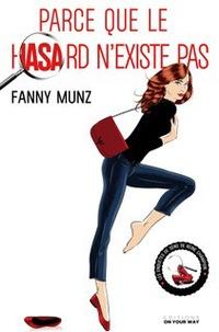 Fanny Munz - Parce que le hasard n'existe pas.