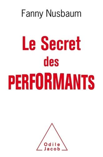 Le secret des performants. Savoir oublier