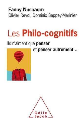 Les philo-cognitifs. Ils n'aiment que penser et penser autrement...