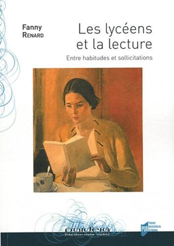 Fanny Renard - Les lycéens et la lecture - Entre habitudes et sollicitations.