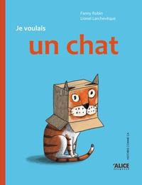 Fanny Robin et Lionel Larchevêque - Je voulais un chat !.