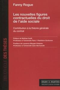 Fanny Rogue - Les nouvelles figures contractuelles du droit de l'aide sociale - Contribution à la théorie générale du contrat.