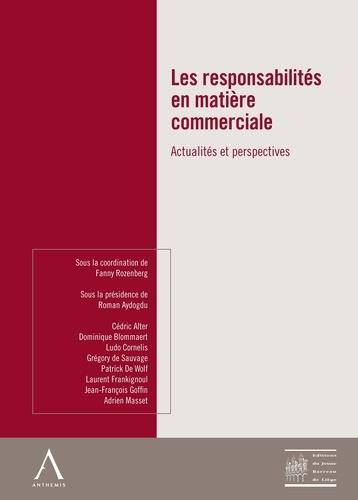 Fanny Rozenberg et Ouvrage Collectif - Les responsabilités en matière commerciale - Actualités et perspectives.