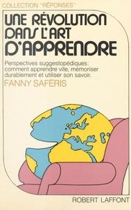 Fanny Saferis et Joëlle de Gravelaine - Une révolution dans l'art d'apprendre.