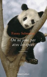 Fanny Salmeron - On ne joue pas avec les épées.
