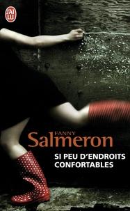 Fanny Salmeron - Si peu d'endroits confortables.