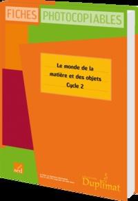 Fanny Servain - Le monde de la matière et des objets Cycle 2 - Fiches photocopiables.