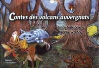 Fanny Sorbadère et Adélie Vernhes - Contes des volcans auvergnats.