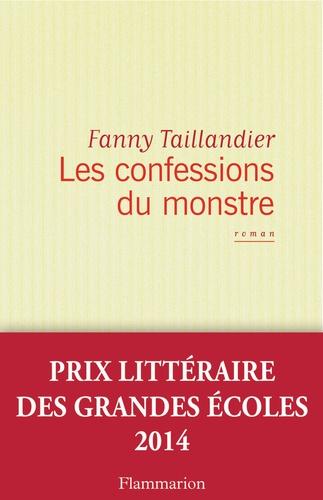 Fanny Taillandier - Les confessions du monstre.