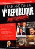 Fanny Taurines - L'histoire de la Ve République pour les débutants.