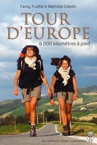 Fanny Truilhé et Mathilde Gibelin - Tour d'Europe - 6000 kilomètres à pied.