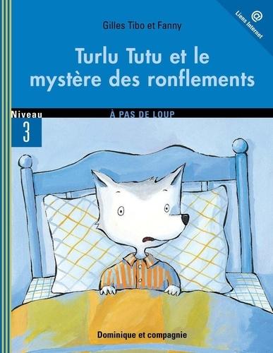 Fanny et Gilles Tibo - Turlu Tutu  : Turlu Tutu et le mystère des ronflements.
