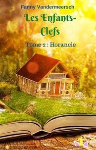 Téléchargement gratuit de Bookworm pour mobile Les Enfants-Clefs  - Tome 2 : Horancie par Fanny Vandermeersch en francais ePub 9791026249719