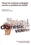 Fanny Vasseur-Lambry - Penser les violences conjugales comme un problème de société.