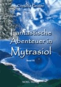 Fantastische Abenteuer in Mytrasiol - Band III.