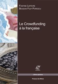 Fantine Lefèvre et Bogdan Filip Popescu - Le Crowdfunding à la française.