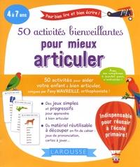 Fany Lafargue-Wavreille - 50 activités bienveillantes pour mieux articuler.