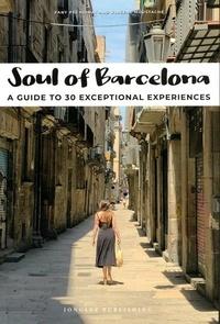 Fany Péchiodat et Vincent Moustache - Soul of Barcelona - A guide to 30 exceptional experiences.