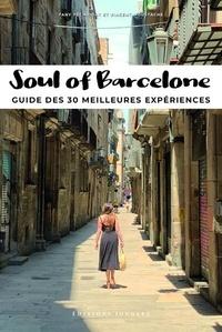 Fany Péchiodat et Vincent Moustache - Soul of Barcelone - Guide des 30 meilleures expériences.