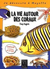 Fany Seguin - La vie autour des coraux.