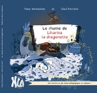 Fany Vereecken et Cloé Perrotin - Le rhume de Liharina la dragonette.