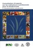 FAO - Consultation d'experts sur les indicateurs nutritionnels pour la biodiversité - Tome 2, Consommation alimentaire.