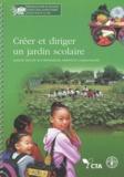 FAO - Créer et diriger un jardin scolaire - Manuel destiné aux professeurs, parents et communautés.