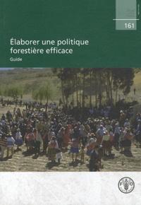 FAO - Elaborer une politique forestière efficace - Guide.