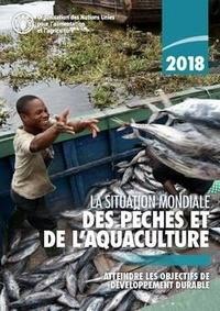 La situation mondiale des pêches et de l'aquaculture- Attendre les objectifs de développement durable -  FAO   Showmesound.org