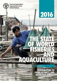 FAO - La situation mondiale des pêches et de l'aquaculture - Contribuer à la sécurité alimentaire et à la nutrition de tous.