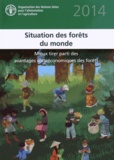FAO - Situation des forêts du monde - Mieux tirer parti des avantages socioéconomiques des forêts.