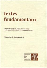FAO - Textes fondamentaux de l'Organisation des Nations Unies pour l'Alimentation et l'Agriculture - Volumes 1 et 2, édition 1998.