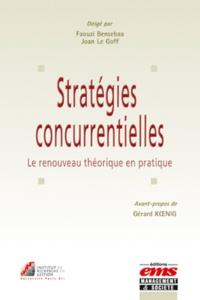 Faouzi Bensebaa et Joan Le Goff - Stratégies concurrentielles - Le renouveau théorique en pratique.