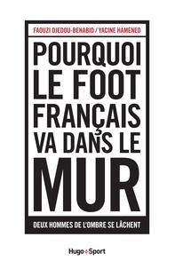 Faouzi Djedou-Benabid - Pourquoi le foot français va dans le mur - Deux hommes de l'ombre se lâchent.
