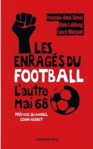Faouzi Mahjoub et Alain Leiblang - Les Enragés du football - L'Autre Mai 68.