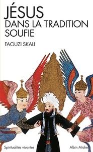 Faouzi Skali et Eva de Vitray-Meyerovitch - Jésus dans la tradition soufie.