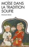 Faouzi Skali - Moïse dans la tradition soufie.