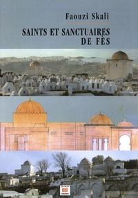 Faouzi Skali - Saints et sanctuaires de Fès.