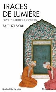 Faouzi Skali - Traces de lumière.