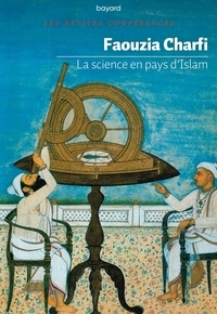 Faouzia Farida Charfi - La science en pays d'Islam.