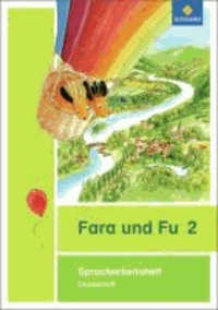 Fara und Fu 2: Spracharbeitsheft. Druckschrift - Ausgabe 2013.