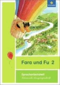 Fara und Fu 2. Spracharbeitsheft. Lateinische Ausgangsschrift - Ausgabe 2013.